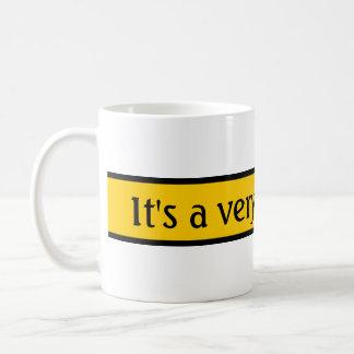 Your nice saying: It's a very good day! Coffee Mug