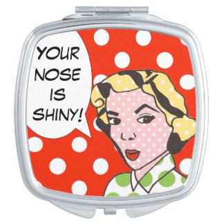 Your Nose is Shiny Compact Mirror