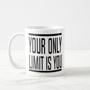 Your Only Limit Is You Cool Motivational Quotes Coffee Mug