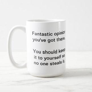 Your Opinion Coffee Mug