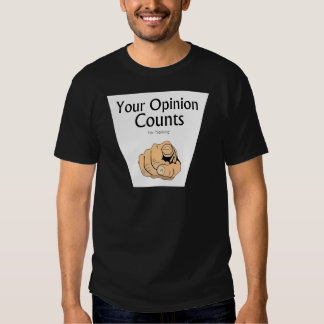 Your Opinion Counts For Nothing funny slogan T Shirts