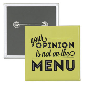 Your Opinion is Not on the Menu Button