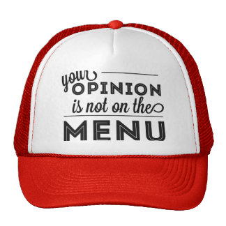 Your Opinion is Not on the Menu Trucker Hat