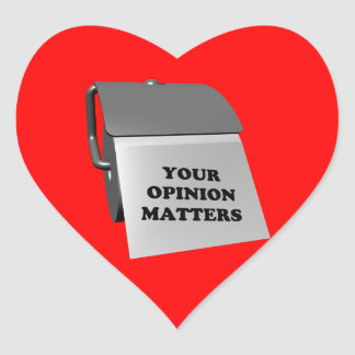 Your Opinion Matters Heart Sticker