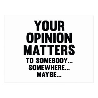 Your Opinion Matters To Somebody Postcard