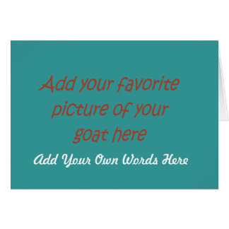 Your Own Goat Card-customize it Greeting Card