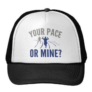 Your Pace Or Mine? Trucker Hat
