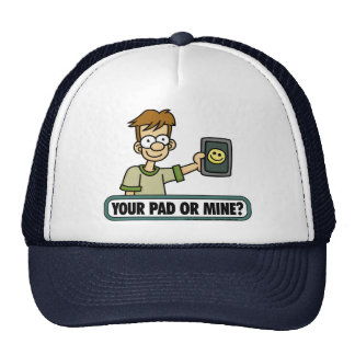 Your Pad or Mine Hat