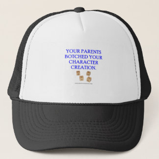 Your Parent's Botched Your Character Creation Trucker Hat