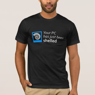 Your PC Has Just Been Shelled T-Shirt