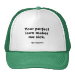 Your Perfect Lawn Makes Me Sick T-shirts Trucker Hat