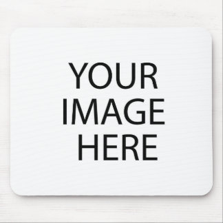 Your Photo/Image Here Mouse Pad