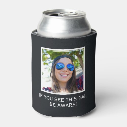 YOUR PHOTO  TEXT custom can cooler