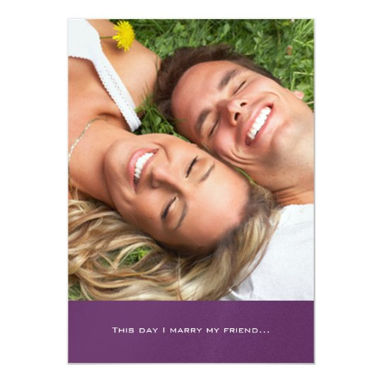 Your Photo Wedding Invitation- I marry my Friend Card