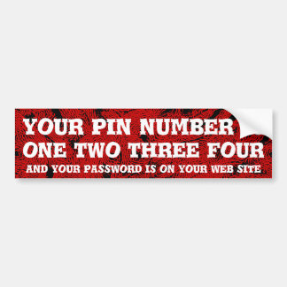 Your pin number is 1234 bumper sticker