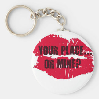 YOUR PLACE... OR MINE HOTLIPS PRINT KEYCHAIN