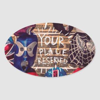 Your place reserved design oval sticker