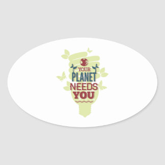 Your Planet Needs You Oval Sticker