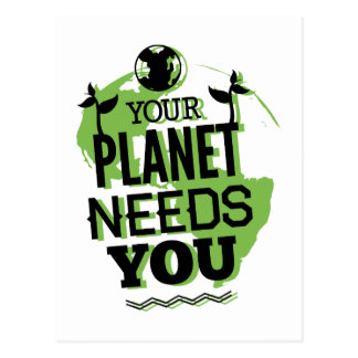 Your Planet Needs You Postcard