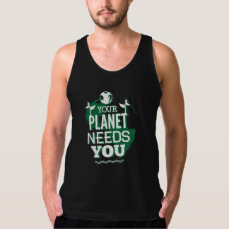 Your Planet Needs You Tank