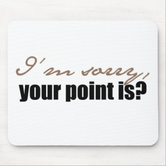 Your Point Is... ? Mousepad