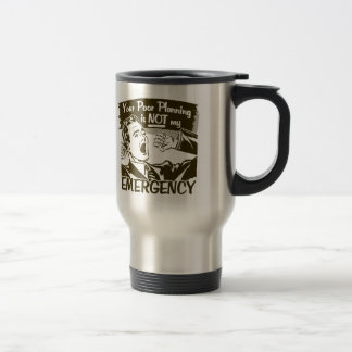 Your Poor Planning Coffee Mug