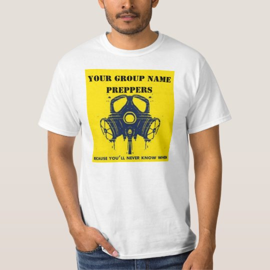 YOUR PREPPER GROUPS NAME T-Shirt
