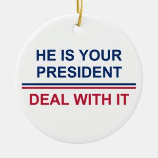 Your President Ceramic Ornament