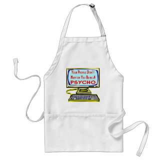 Your Profile Didn't Mention You Being A Psycho Adult Apron