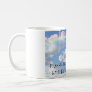 Your rainbow is just a day away mug