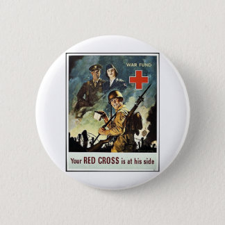Your Red Cross Is At His Side Pinback Button