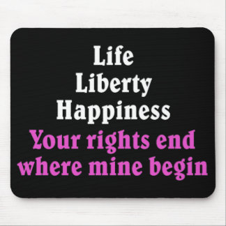 Your rights end where mine begin 2 mousepads