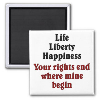 Your rights end where mine begin fridge magnets