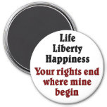 Your rights end where mine begin magnets