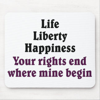 Your rights end where mine begin mouse pad