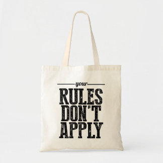 Your Rules Don't Apply Budget Tote Bag