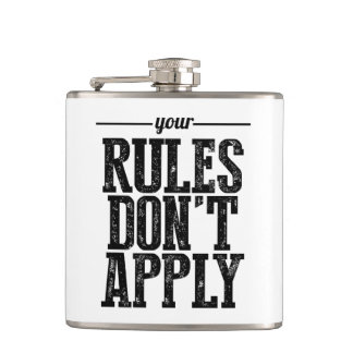 Your Rules Don't Apply Hip Flask