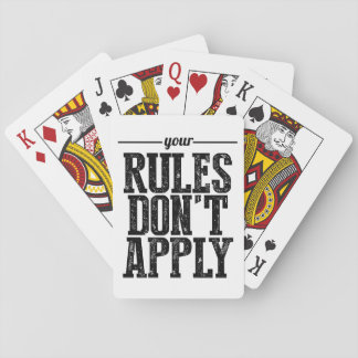 Your Rules Don't Apply Playing Cards