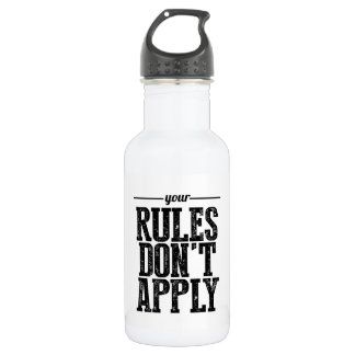 Your Rules Don't Apply Water Bottle (18 oz), White