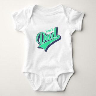 YOur`s Dady Baby Bodysuit
