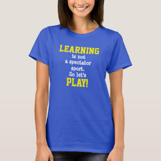 "Your Schools Early Childhood ""PLAY"" Design T-Shirt"