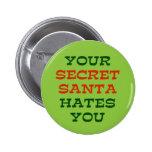 Your Secret Santa Hates You Button