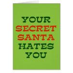 Your Secret Santa Hates You Greeting Card