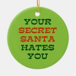 Your Secret Santa Hates You Ornaments