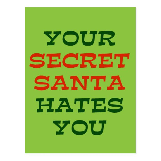 Your Secret Santa Hates You Postcard