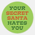 Your Secret Santa Hates You Round Sticker