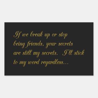 YOUR SECRETS ARE STILL MY SECRETS BREAKUP FRIENDSH RECTANGULAR STICKER