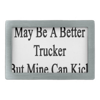 Your Sister May Be A Better Trucker But Mine Can K Belt Buckles