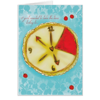 Your Slice of Time Greeting Card