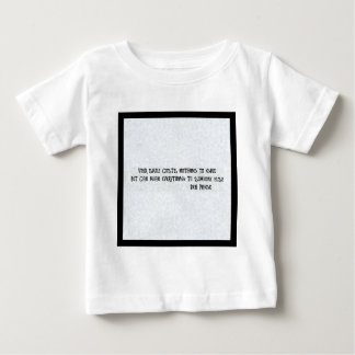 your smile cost nothing but can mean everthing to baby T-Shirt